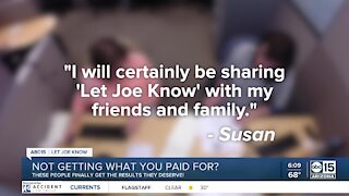 Not getting what you paid for? Let Joe Know helps get results