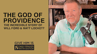 The God of Providence | Give Him 15: Daily Prayer with Dutch | April 6