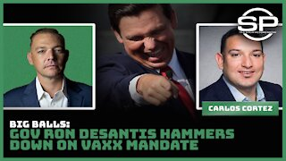 BIG BALLS: Gov Ron DeSantis Hammers Down on Vaxx Mandate