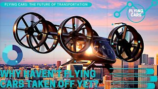 Why Haven't Flying Cars Taken Off Yet?