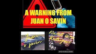 A WARNING FROM JUAN O SAVIN. HIGHLIGHTS