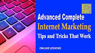 Advanced Complete Internet Marketing Tips and Tricks That Work