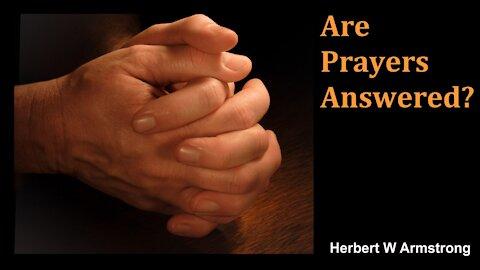 Are Prayers Answered? - Herbert W Armstrong - Radio Broadcast