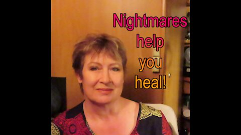 How do dreams and nightmares help you heal?