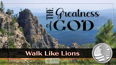 """""""The Greatness of God"""" Walk Like Lions Christian Daily Devotion with Chappy May 17, 2021"""
