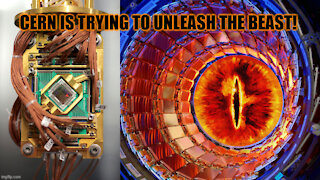 CERN Is Trying To Unleash The Beast!
