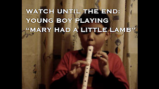 """WATCH UNTIL THE END: YOUNG BOY PLAYING """"MARY HAD A LITTLE LAMB"""""""