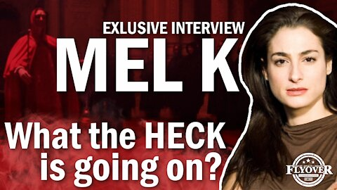 """Exclusive Interview with Mel K """"What The Heck is Going On?"""""""