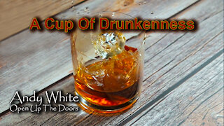 Andy White: A Cup Of Drunkenness