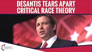 DeSantis TEARS APART Critical Race Theory