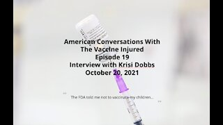 Episode 19 – American Conversations With Vaccine Injured – Interview With Kristi Dobbs