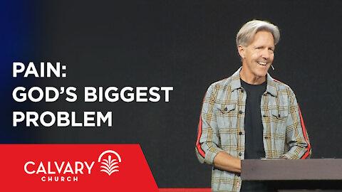 Pain: God's Biggest Problem - John 9:1-7 - Skip Heitzig
