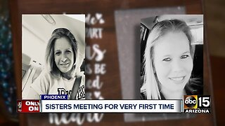 Half sisters meet in Phoenix for the first time