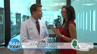 Tulsa Today: Cancer symptoms that may be unrecognizable