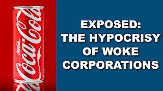 Exposed: The Hypocrisy of Woke Corporations