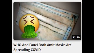 WHO And Fauci Both Amit Masks Are Spreading COVID