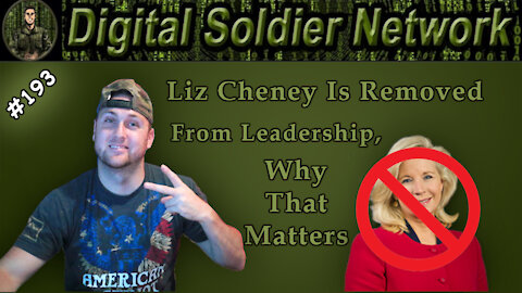 #193. Liz Cheney Is Removed From Leadership, Why That Matters