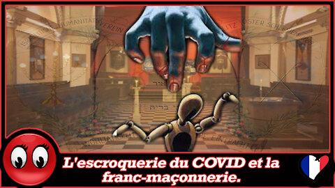 (VF) L'escroquerie du COVID et de la franc-maçonnerie.