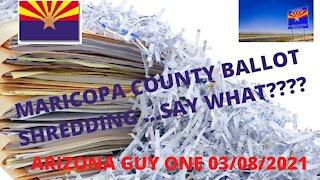 Maricopa County Arizona Ballot Shredding? Who knows right