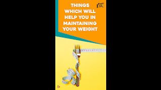 Top 4 Ways To Maintain Your Weight