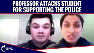 Professor Attacks Student For Supporting The Police