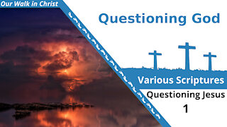 Questioning God | Questions of Jesus 1