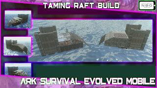 Ark Survival Evolved Mobile: Taming Raft