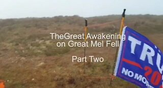 The Great Awakening on Great Mel Fell part two