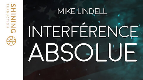 """Mike Lindell : """"Interférence absolue"""", le documentaire !"""