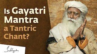 The Power of Gayatri Mantra | Sadhguru