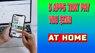 5 Apps That Pay You $500 For Free [Make Money Online In 2021]