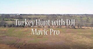 Turkey hunt with DJI Mavic Pro