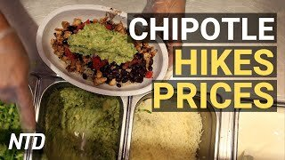 Chipotle Raises Prices To Cover Salary Hike; Expert: Energy Production Moving Abroad | NTD Business