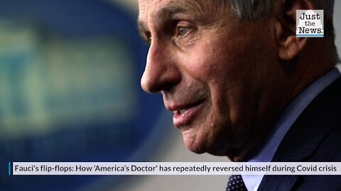 Fauci's flip-flops: How 'America's Doctor' has repeatedly reversed himself during Covid crisis