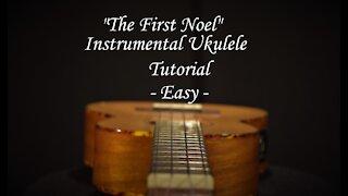 "With Free Tab! ""The First Noel"" Instrumental Ukulele Tutorial - Easy -"