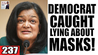 237. Democrat Rep CAUGHT LYING about Masks!