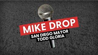 MIKE DROP - San Diego Mayor Todd Gloria