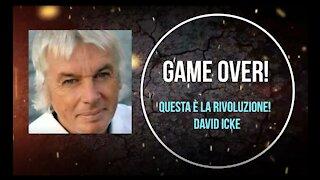 GAME OVER! Questa è la Rivoluzione! DAVID ICKE