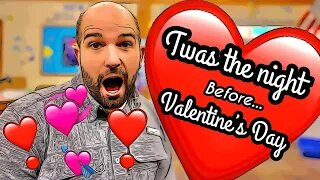 Twas the night before Valentine's Day