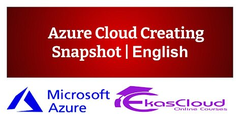 #Azure Cloud Creating Snapshot   Ekascloud   English