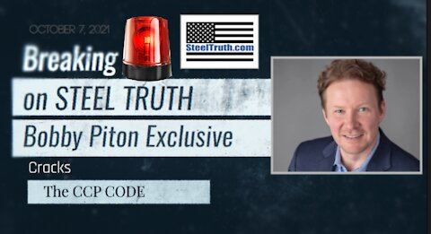 BREAKING NEWS ON STEEL TRUTH: Bobby Piton Cracks the CCP Code. IS IT THEIR SECRET COMMS?