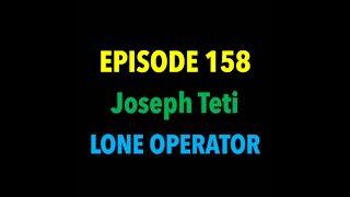 TPC #158: Joseph Teti (Lone Operator)