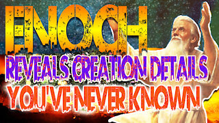 Enoch Reveals Creation Details You've Never Known