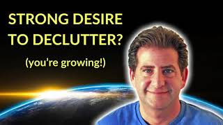 Decluttering During a Spiritual Awakening – You're Growing!