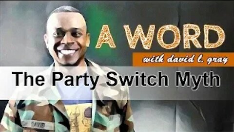 A Word: The Party Switch Myth - Did the Old Racist Democrats Become Today's Republicans?