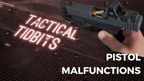 Tactical Tidbits Episode 13: How to Clear Pistol Malfunctions
