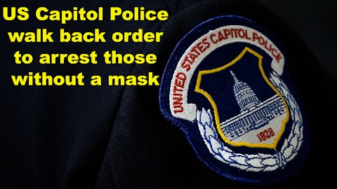 US Capitol Police walk back order to arrest those without a mask - Just the News Now