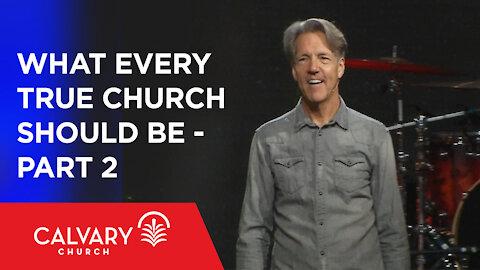 What Every True Church Should Be - Part 2 - John 17 - Skip Heitzig