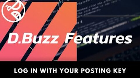 D.Buzz Features: Login with your Posting Key