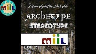 Paul Miil Defense Against the Dark Arts Episode #2, Stereotype & Archetype